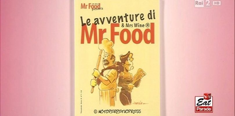 Eat Parade, è di scena il fumetto di Mr Food!