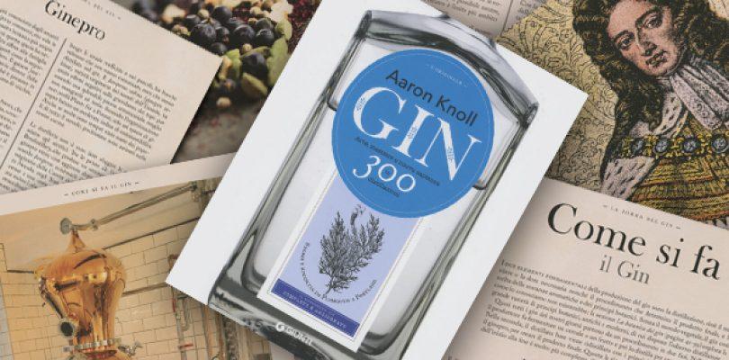 Gin – Arte, mestiere e nuova sapienza in 300 distillazioni